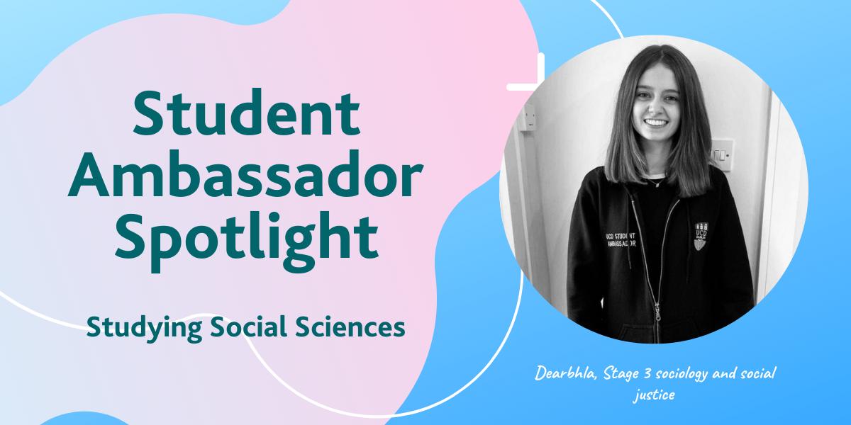 Student Ambassador Spotlight : Studying Social Sciences